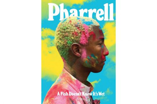 Rizzoli Releases New 'Pharrell: A Fish Doesn't Know It's Wet' Volume