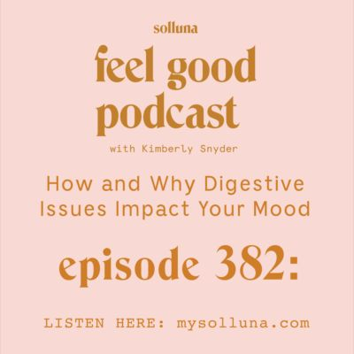 How and Why Digestive Issues Impact Your Mood