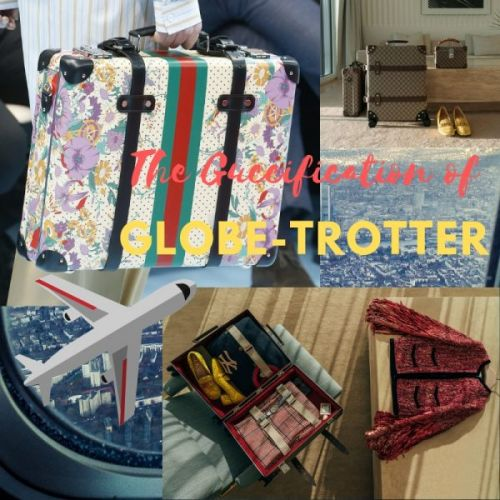 The Guccification of Globe-Trotter