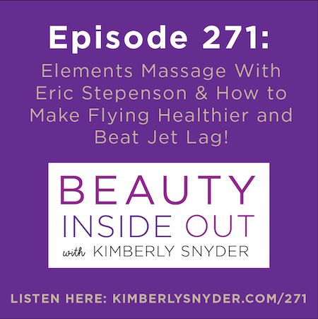 Elements Massage With Eric Stepenson & How to Make Flying Healthier and Beat Jet Lag
