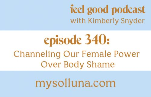 Channeling Our Female Power Over Body Shame