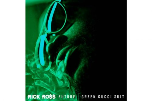 "Rick Ross and Future Collide on New Single, ""Green Gucci Suit"""